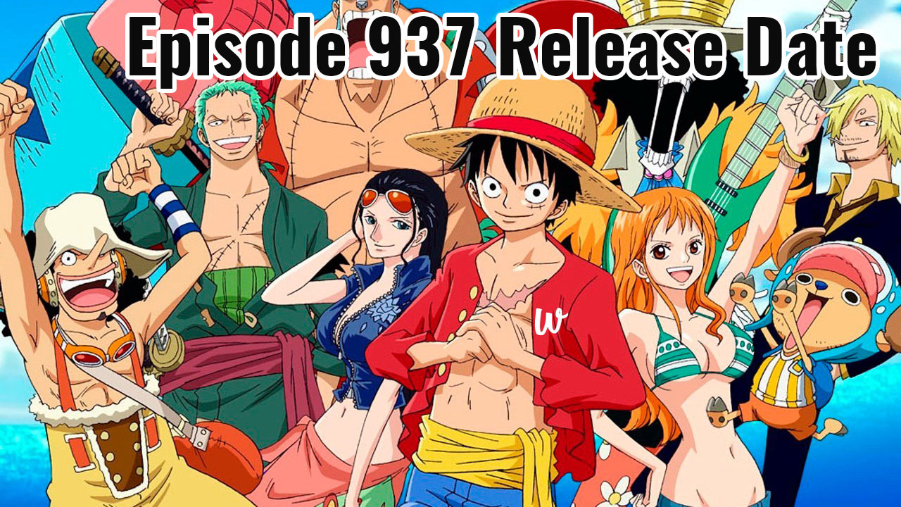 One Piece Episode 937 Airing Date